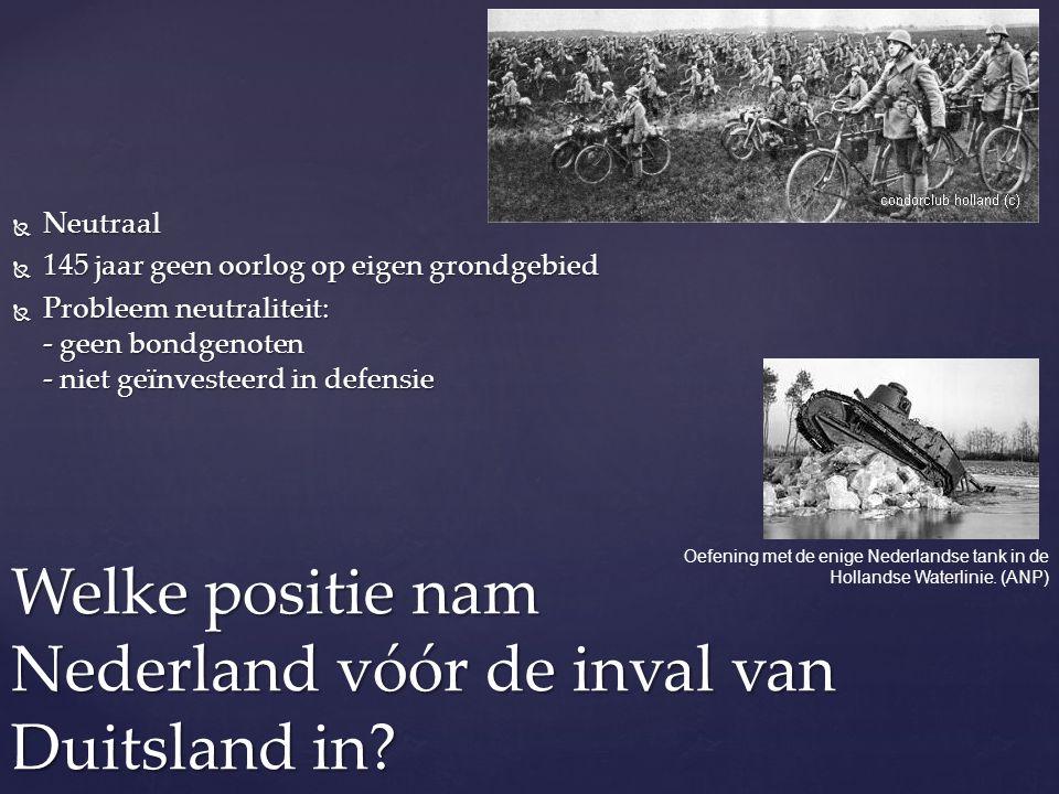 Welke positie nam Nederland vóór de inval van Duitsland in