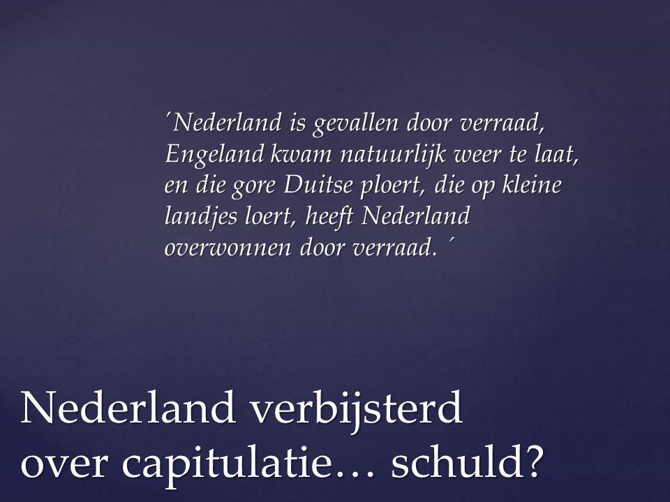 Nederland verbijsterd over capitulatie… schuld