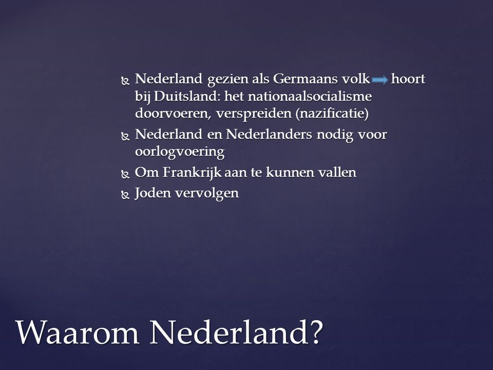 Nederland gezien als Germaans volk hoort bij Duitsland: het nationaalsocialisme doorvoeren, verspreiden (nazificatie)