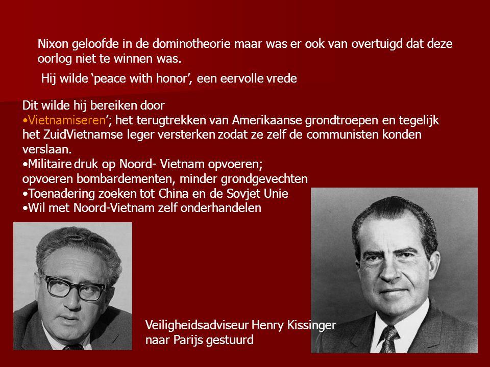 Nixon geloofde in de dominotheorie maar was er ook van overtuigd dat deze oorlog niet te winnen was.
