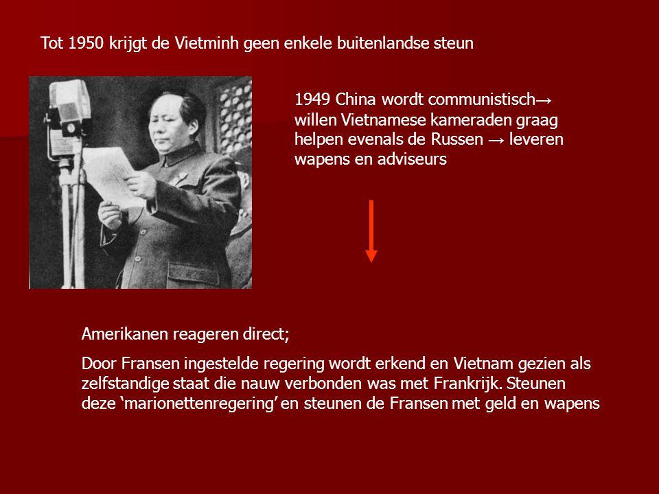 Tot 1950 krijgt de Vietminh geen enkele buitenlandse steun