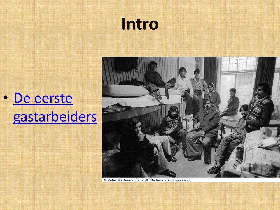 Intro De eerste gastarbeiders