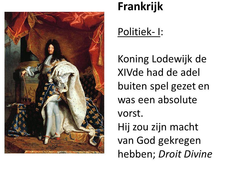 Frankrijk Politiek- I: Koning Lodewijk de XIVde had de adel buiten spel gezet en was een absolute vorst.