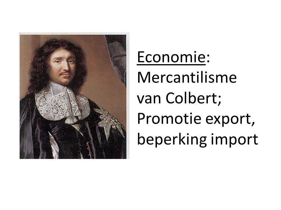 Economie: Mercantilisme van Colbert; Promotie export, beperking import