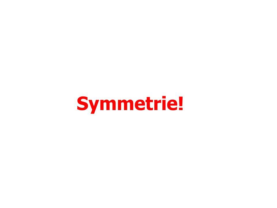 Symmetrie!