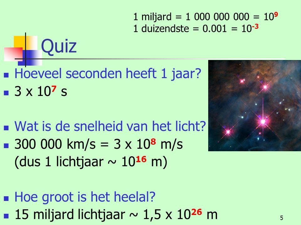 Quiz Hoeveel seconden heeft 1 jaar 3 x 107 s