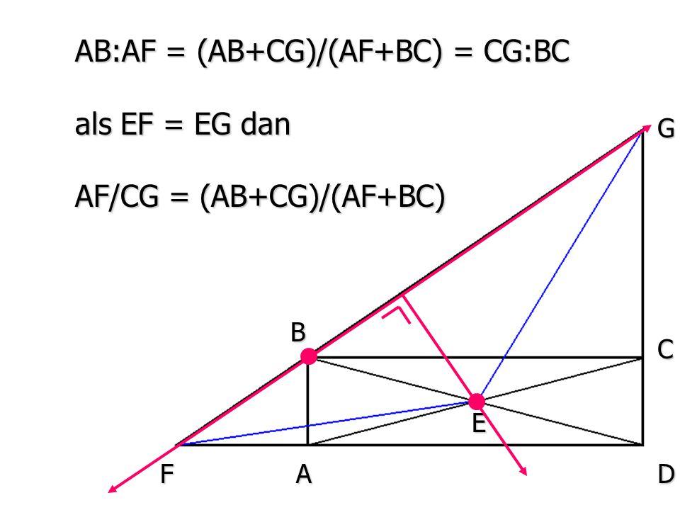 AB:AF = (AB+CG)/(AF+BC) = CG:BC als EF = EG dan