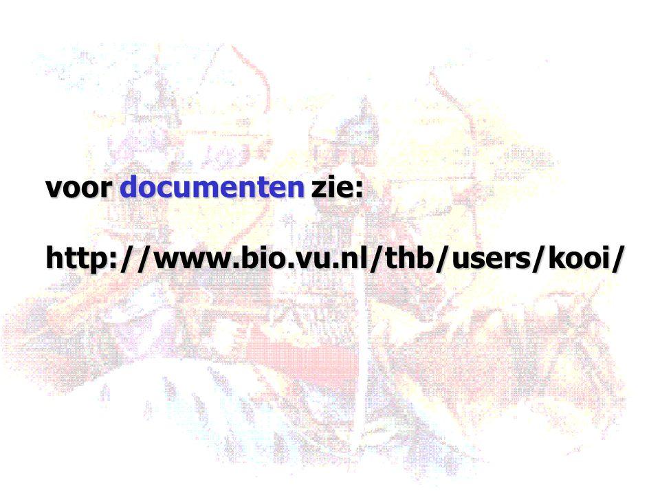voor documenten zie: http://www.bio.vu.nl/thb/users/kooi/