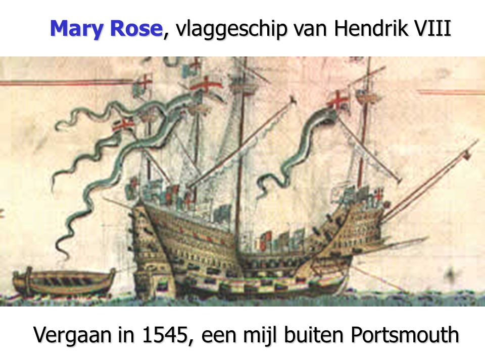 Mary Rose, vlaggeschip van Hendrik VIII