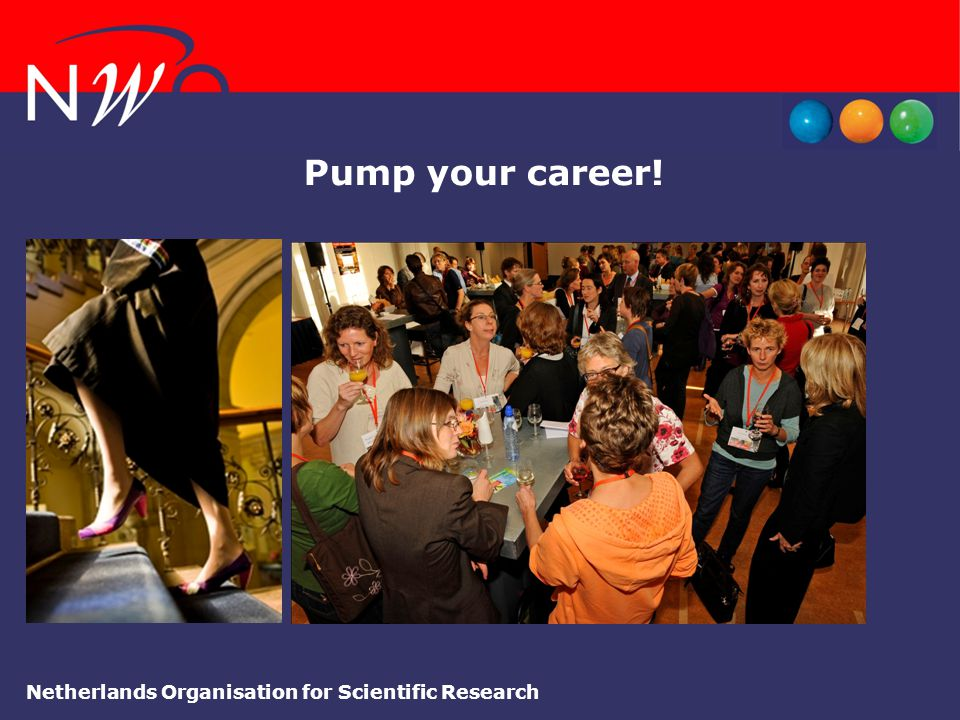 Pump your career! Netherlands Organisation for Scientific Research