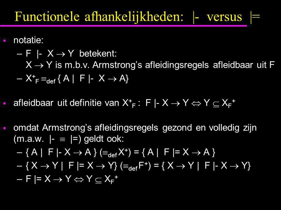 Functionele afhankelijkheden: |- versus |=