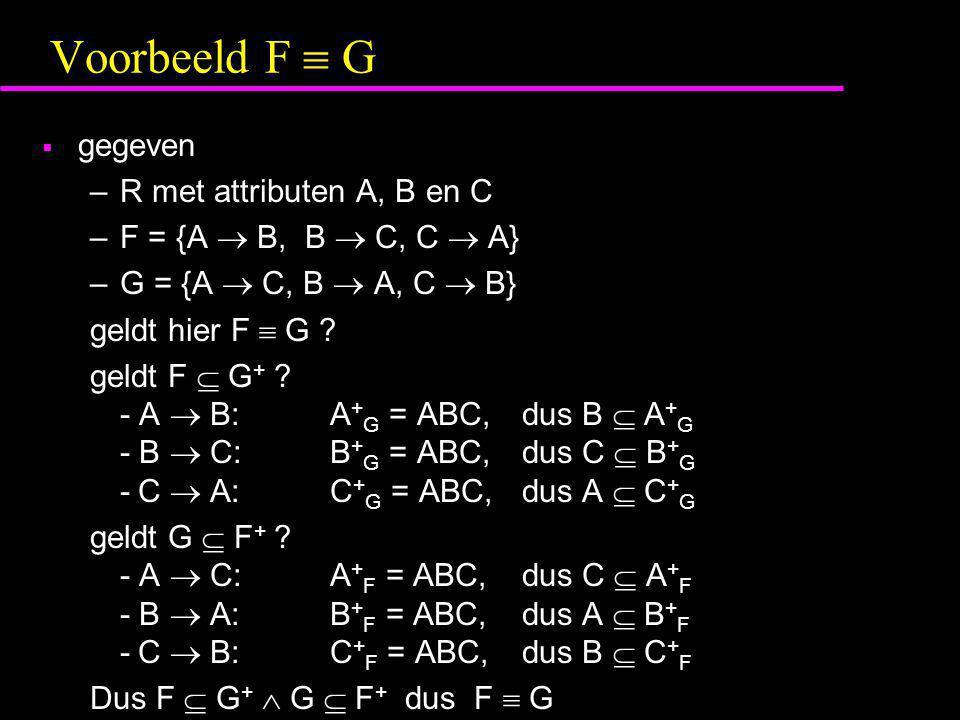 Voorbeeld F  G gegeven R met attributen A, B en C
