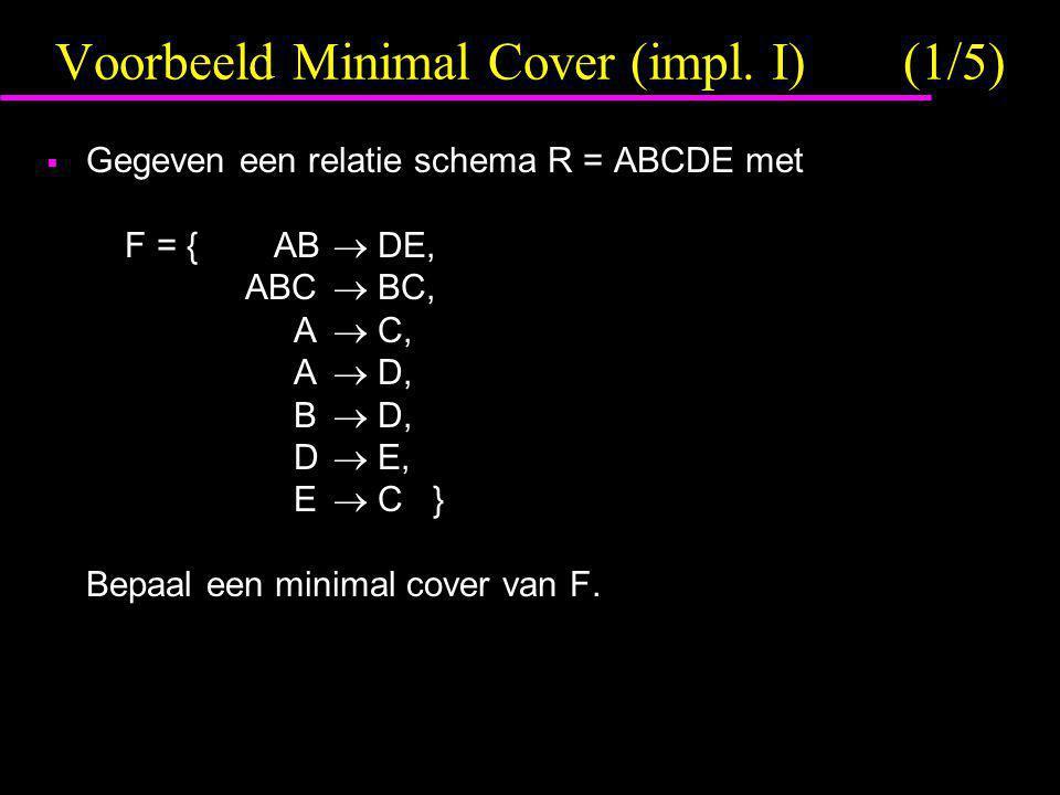 Voorbeeld Minimal Cover (impl. I) (1/5)