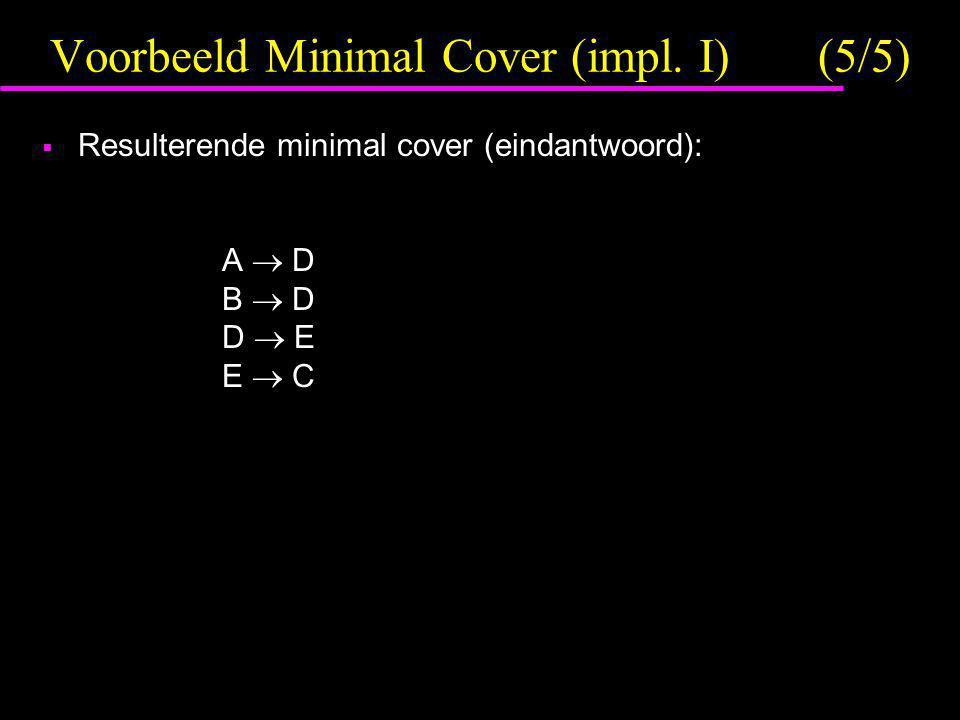Voorbeeld Minimal Cover (impl. I) (5/5)