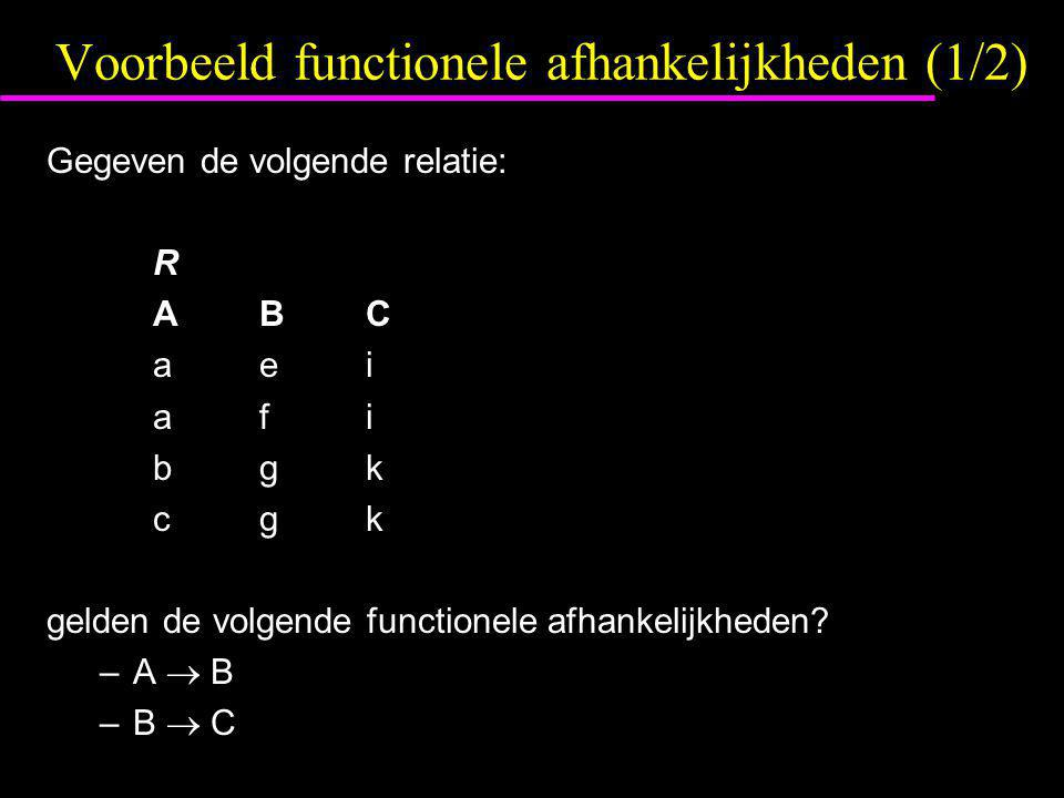 Voorbeeld functionele afhankelijkheden (1/2)