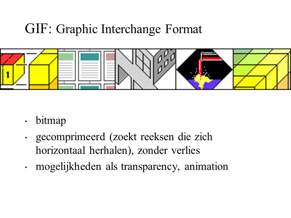 GIF: Graphic Interchange Format