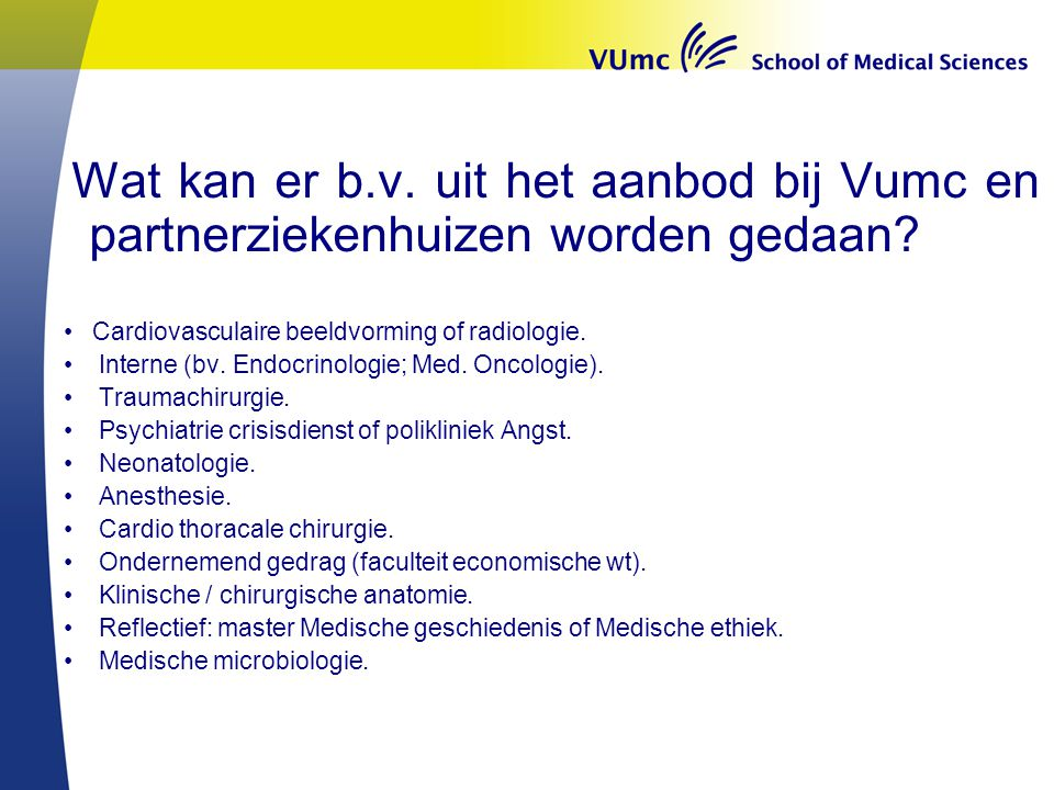 Wat kan er b.v. uit het aanbod bij Vumc en partnerziekenhuizen worden gedaan