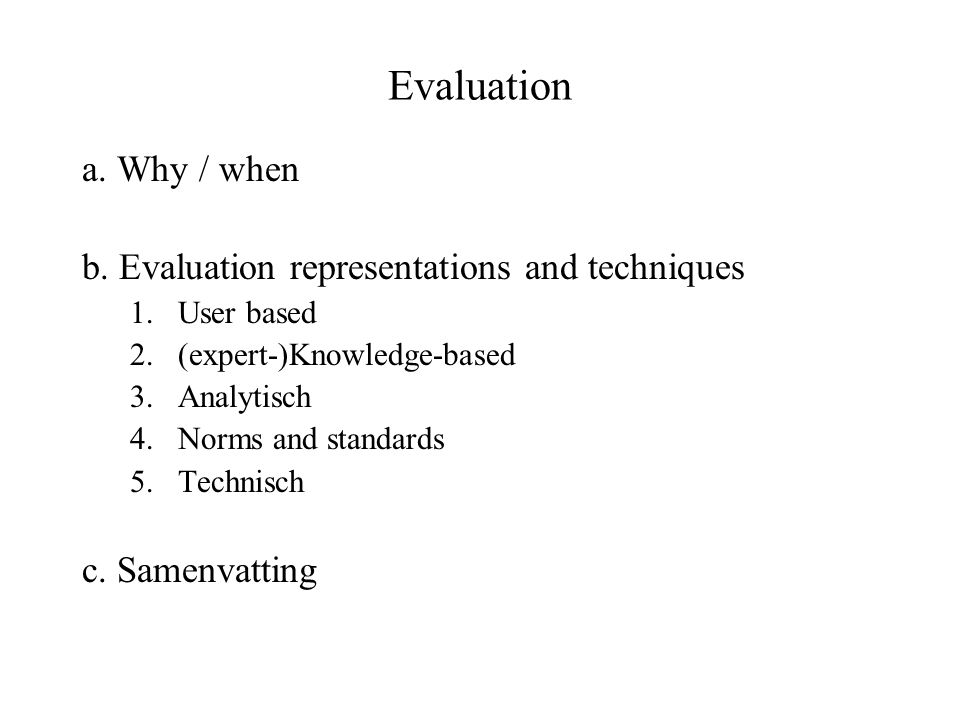 Evaluation a. Why / when b. Evaluation representations and techniques