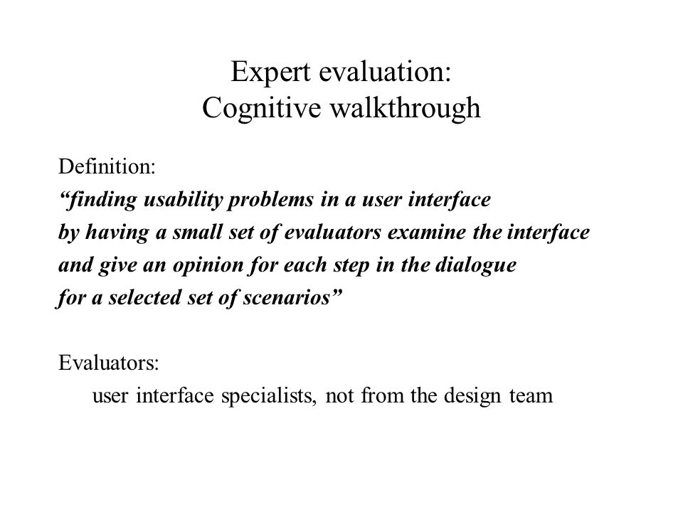 Expert evaluation: Cognitive walkthrough