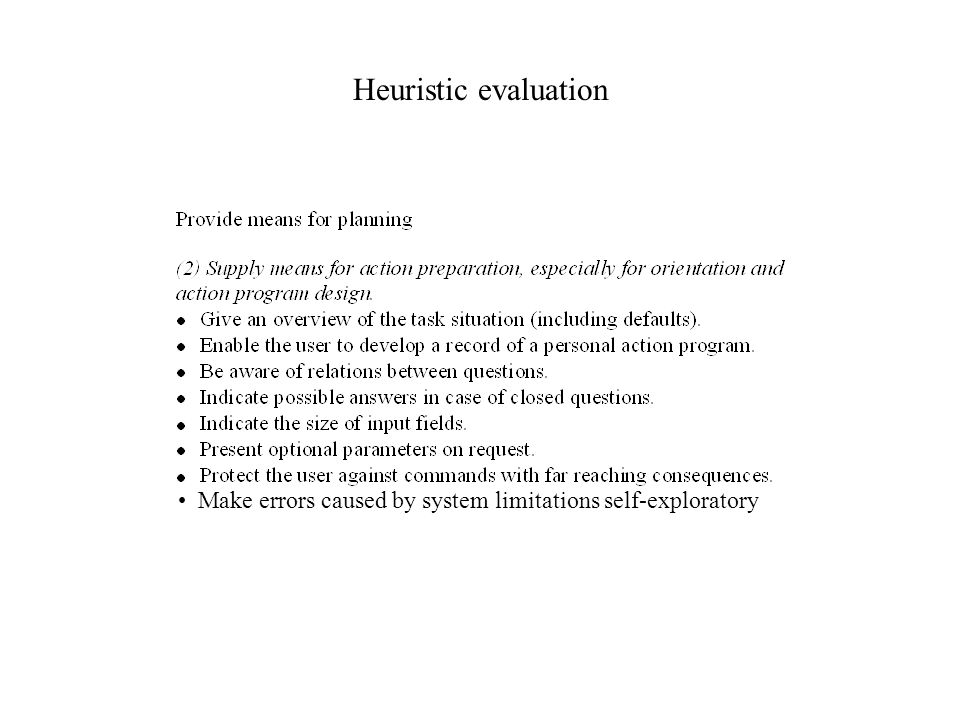 Heuristic evaluation Make errors caused by system limitations self-exploratory
