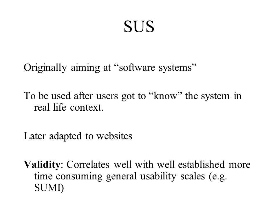 SUS Originally aiming at software systems