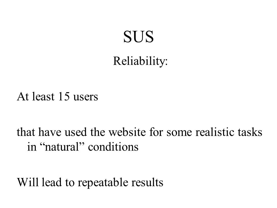 SUS Reliability: At least 15 users