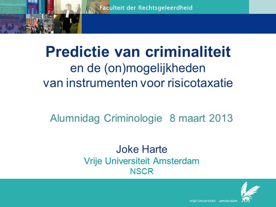 Predictie van criminaliteit en de (on)mogelijkheden van instrumenten voor risicotaxatie