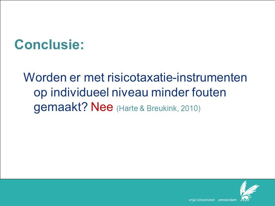 Conclusie: Worden er met risicotaxatie-instrumenten op individueel niveau minder fouten gemaakt.