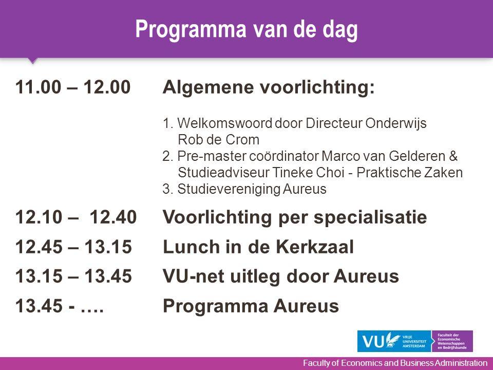 Programma van de dag 11.00 – 12.00 Algemene voorlichting: