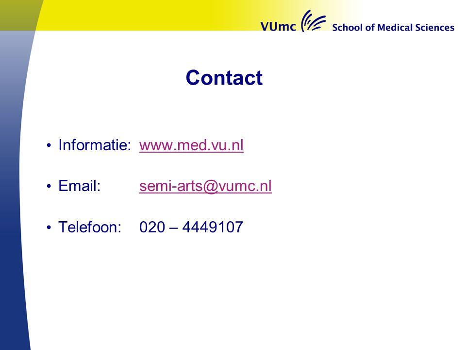 Welkom in VUmc Contact. Informatie: www.med.vu.nl. Email: semi-arts@vumc.nl. Telefoon: 020 – 4449107.