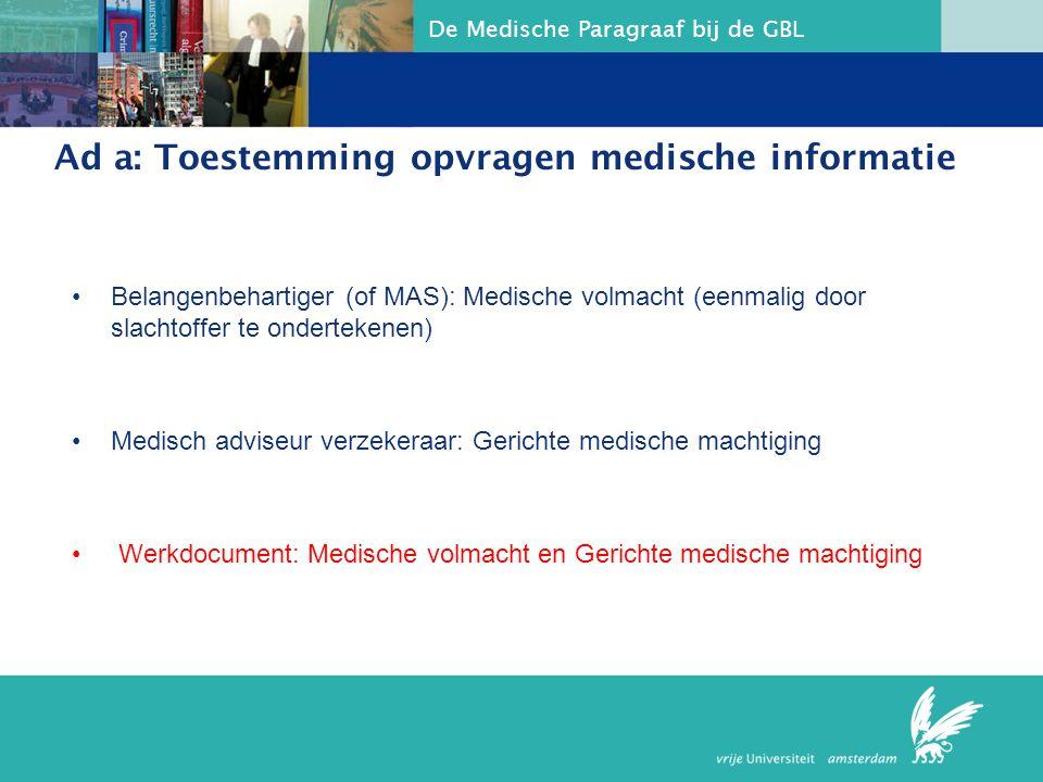 Ad a: Toestemming opvragen medische informatie