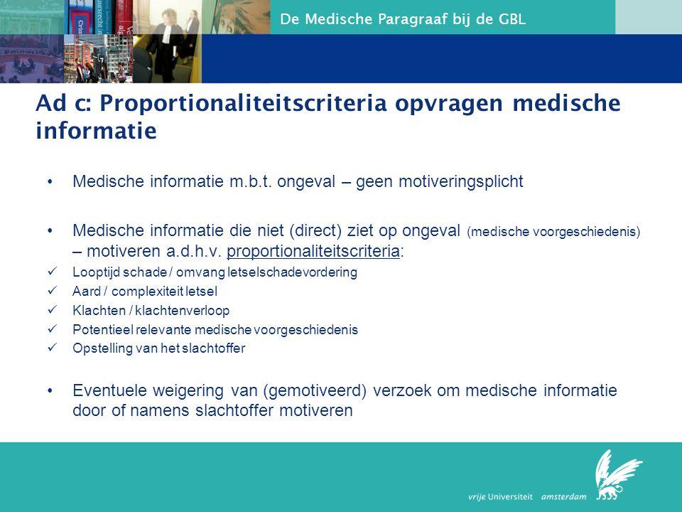Ad c: Proportionaliteitscriteria opvragen medische informatie