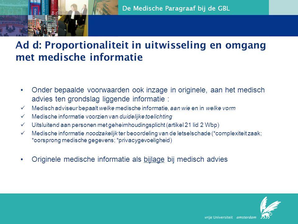 Ad d: Proportionaliteit in uitwisseling en omgang met medische informatie
