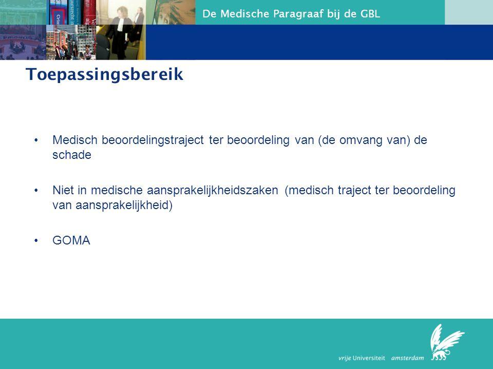 Toepassingsbereik Medisch beoordelingstraject ter beoordeling van (de omvang van) de schade.
