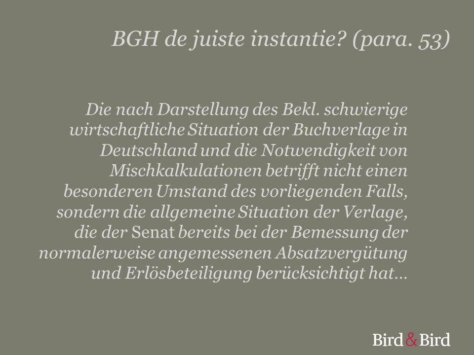 BGH de juiste instantie (para. 53)