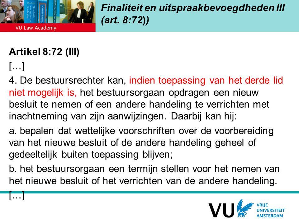 Finaliteit en uitspraakbevoegdheden III (art. 8:72))