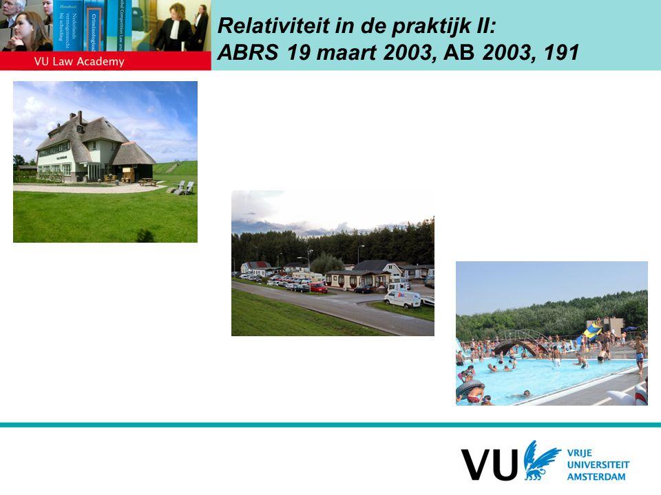 Relativiteit in de praktijk II: ABRS 19 maart 2003, AB 2003, 191