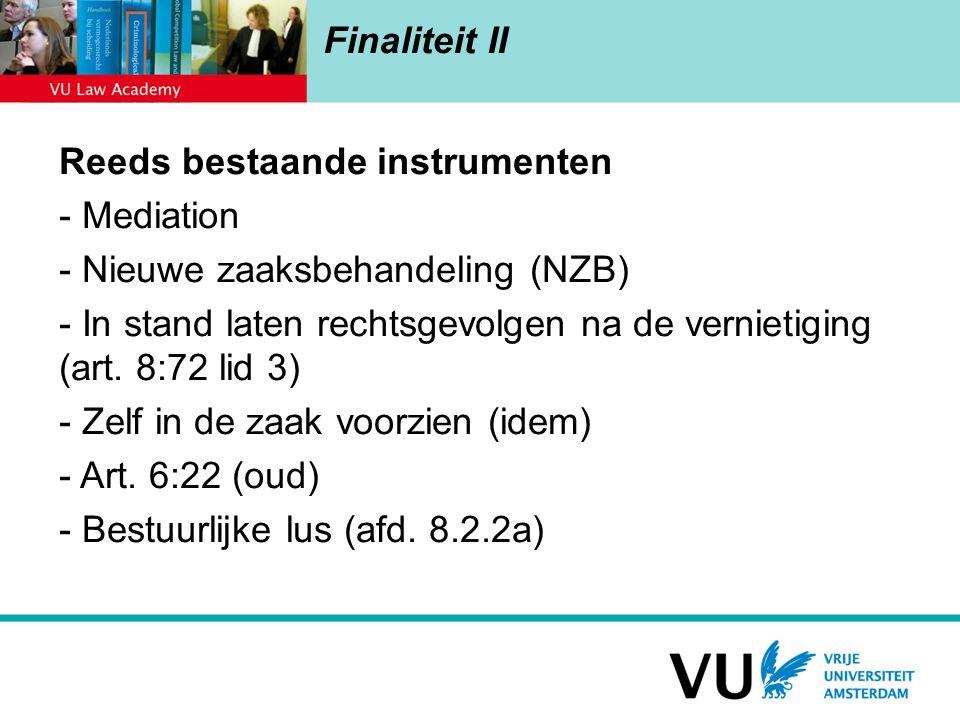 Finaliteit II Reeds bestaande instrumenten. Mediation. Nieuwe zaaksbehandeling (NZB)