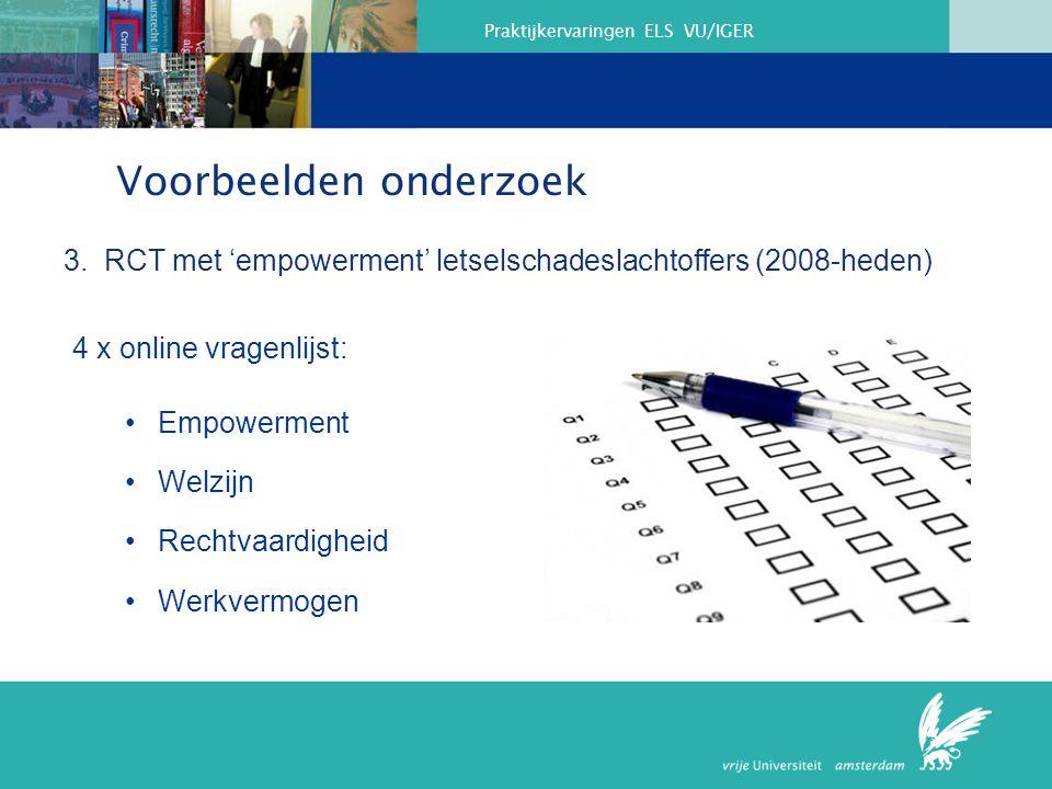 3. RCT met 'empowerment' letselschadeslachtoffers (2008-heden)
