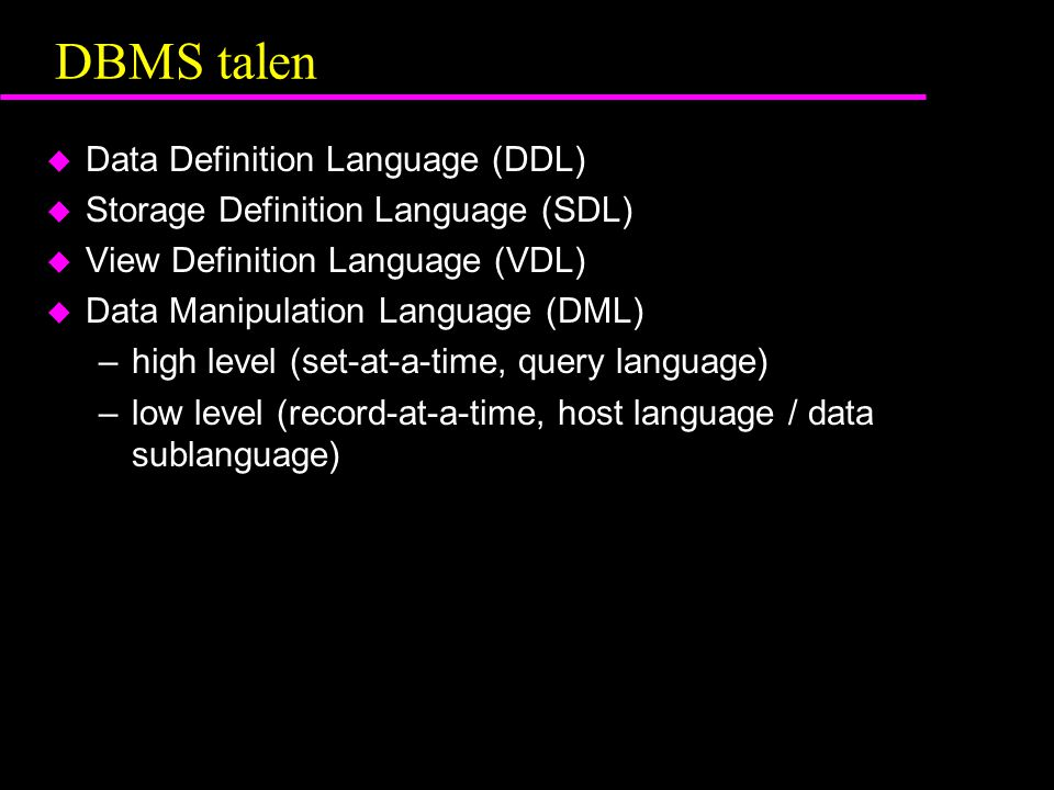 DBMS talen Data Definition Language (DDL)