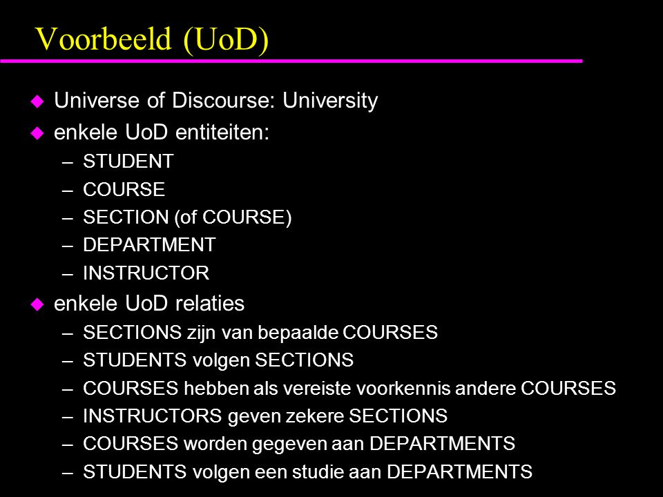Voorbeeld (UoD) Universe of Discourse: University