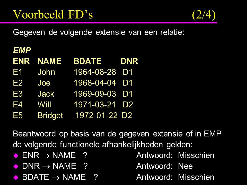 Voorbeeld FD's (2/4) Gegeven de volgende extensie van een relatie: EMP