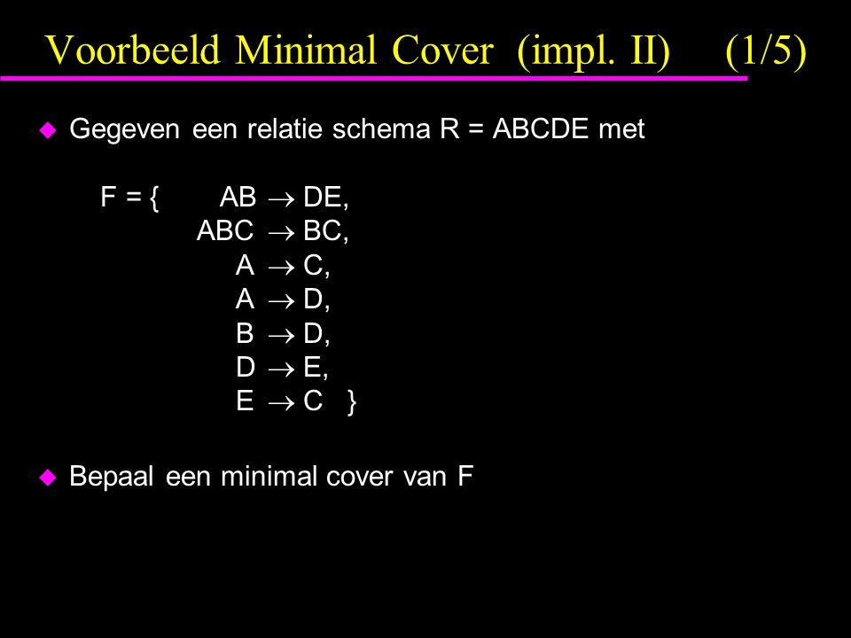 Voorbeeld Minimal Cover (impl. II) (1/5)