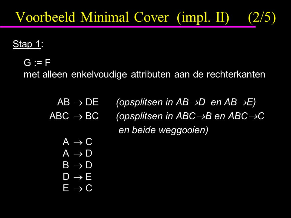 Voorbeeld Minimal Cover (impl. II) (2/5)