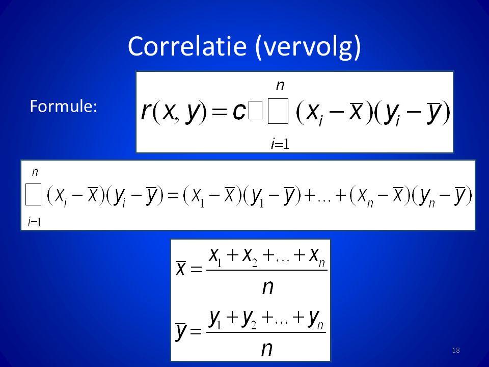 Correlatie (vervolg) Formule: