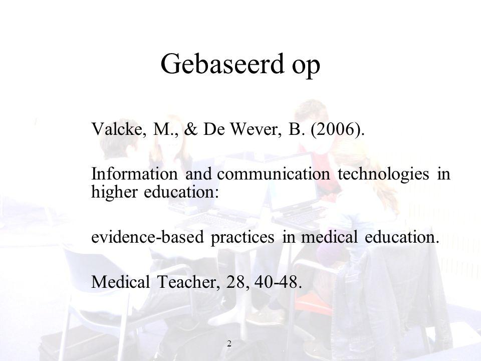 Gebaseerd op Valcke, M., & De Wever, B. (2006).