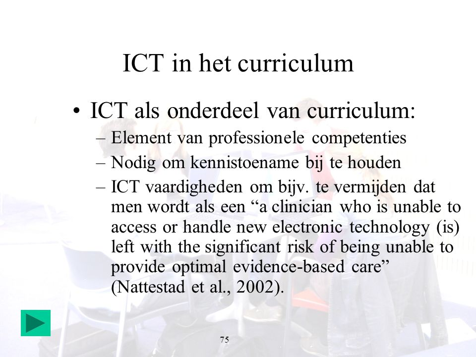ICT in het curriculum ICT als onderdeel van curriculum: