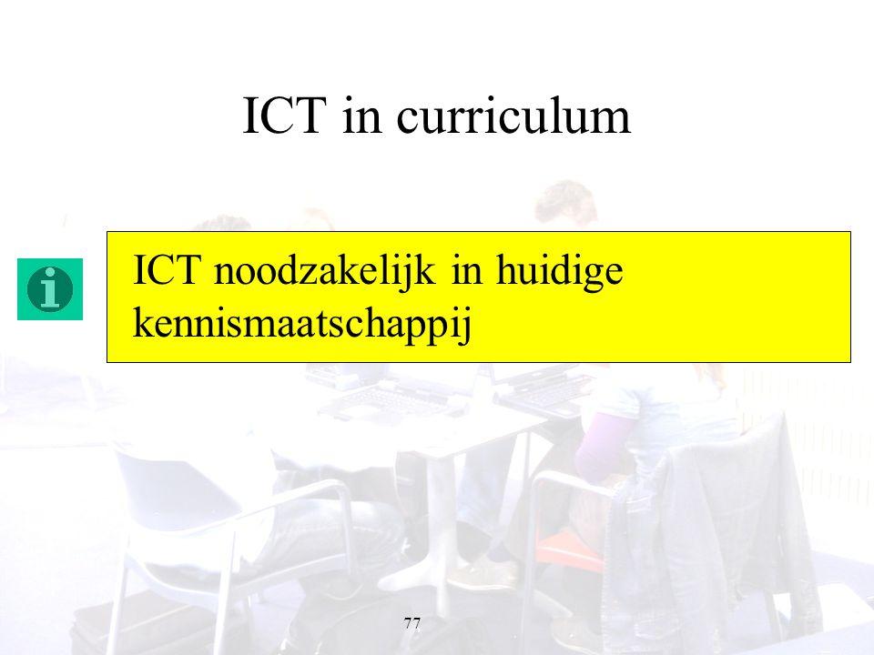 ICT in curriculum ICT noodzakelijk in huidige kennismaatschappij