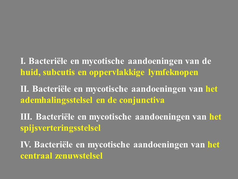 I. Bacteriële en mycotische aandoeningen van de huid, subcutis en oppervlakkige lymfeknopen