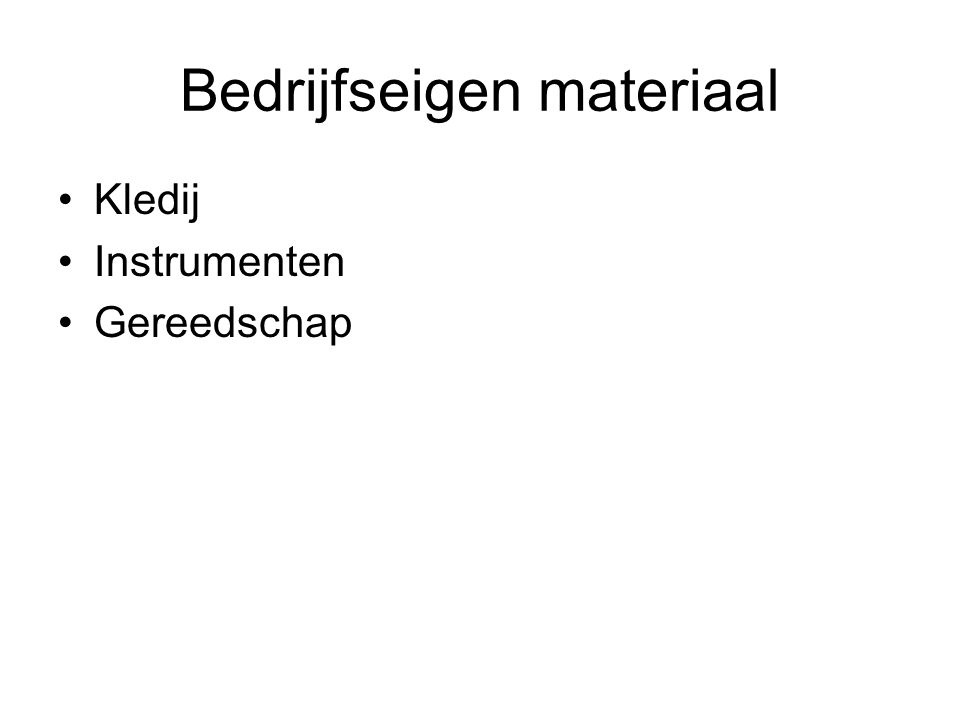 Bedrijfseigen materiaal